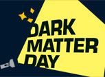 Oct. 31, 2017 Dark Matter Day