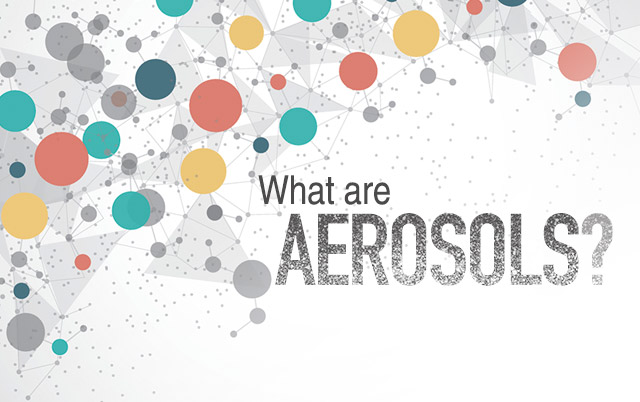 What are aerosols?
