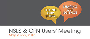 NSLS CFN Users' Meeting 2013