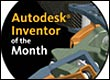 Autodesk Inventor of the Month